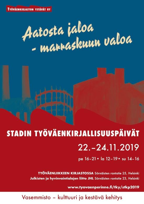 Aatosta jaloa - marraskuun valoa 2019 juliste. Stadin kirjallisuuspäivät 22.-24.11.2019. Työväenliikkeen kirjastossa ja JHL:ssä.
